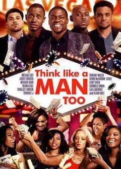 Think like a man too /  Screen Gems presents in association with LStar Capital ; a Will Packer Productions production ; written by Keith Merryman & David A. Newman ; produced by Will Packer ; directed by Tim Story.