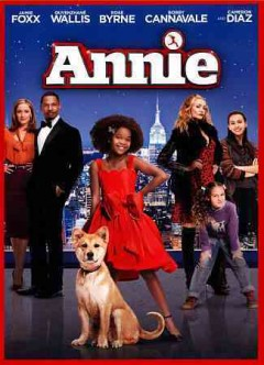 Annie /  Village Roadshow Pictures ; an Overbrook Entertainment/Marcy Media Films/Olive Bridge Entertainment ; screenplay by Will Gluck and Aline Brosh McKenna ; produced by James Lassiter [and others] ; directed by Will Gluck.