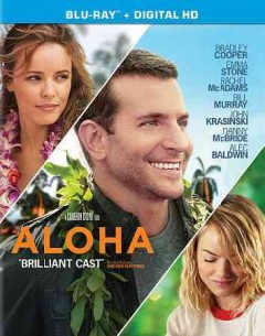 Aloha /  written, produced and directed by Cameron Crowe. - written, produced and directed by Cameron Crowe.