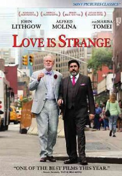 Love is strange /  a Sony Pictures Classics release ; Parts & Labor presents ; in association with Fallior House Productions, Film 50, Mutressa Movies, RT Features ; an Ira Sachs film ; produced by Lucas Joaquin, Lars Knudsen, Jay Van Hoy, Ira Sachs, Jayne Baron Sherman ; written by Ira Sachs and Mauricio Zacharias ; directed by Ira Sachs.