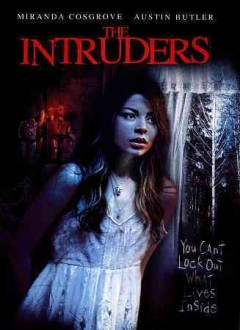 Intruders /  A Darius Films production ; produced by, Jeff Sackman, Nicholas D. Tabarrok ; directed by Adam Massey ; written by, Jason Juravic. - A Darius Films production ; produced by, Jeff Sackman, Nicholas D. Tabarrok ; directed by Adam Massey ; written by, Jason Juravic.