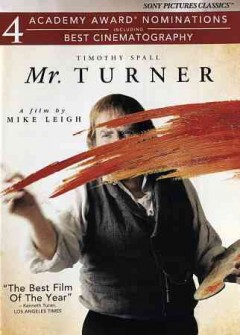 Mr. Turner /  Sony Pictures Classics, Film 4, Focus Features International and BFI present ; produced by Xofa Productions in association with Lipsync Productions ; a Thin Man film ; a film by Mike Leigh ; produced by Georgina Lowe ; written and directed by Mike Leigh.