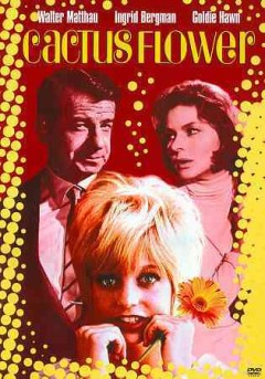 Cactus flower /  screenplay by I.A.L. Diamond ; produced by M.J. Frankovich ; directed by Gene Saks.