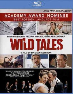 Wild tales = Relatos salvajes / directed by Damian Szifron ; produced by Esther Garcia, Matias Mosteirin, Hugo Sigman. - directed by Damian Szifron ; produced by Esther Garcia, Matias Mosteirin, Hugo Sigman.