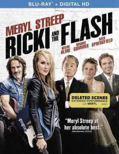 Ricki and the flash /  directed by Jonathan Demme ; written by Diablo Cody. - directed by Jonathan Demme ; written by Diablo Cody.