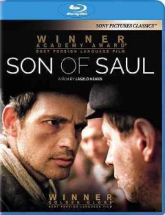 Son of Saul /  a Sony Pictures Classics release, Laododon Filmgroup presents with the support of the Hungarian National Film Fund and the Claims Conference ; screenplay by Clara Royer & László Nemes ; producers, Gábor Sipos & Gábor Rajna ; director, László Nemes. - a Sony Pictures Classics release, Laododon Filmgroup presents with the support of the Hungarian National Film Fund and the Claims Conference ; screenplay by Clara Royer & László Nemes ; producers, Gábor Sipos & Gábor Rajna ; director, László Nemes.