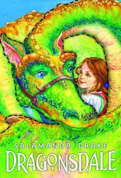 Dragonsdale - by Salamanda Drake ; illustrations by Gilly Marklew.