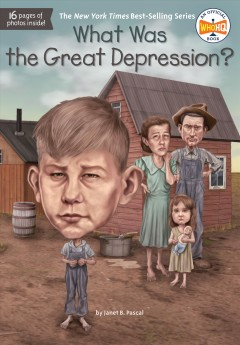 What was the Great Depression? /  by Janet B. Pascal ; illustrated by Dede Putra. - by Janet B. Pascal ; illustrated by Dede Putra.