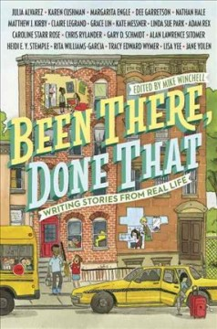 Been there, done that : writing stories from real life / edited by Mike Winchell. - edited by Mike Winchell.