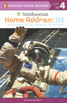 Home address : ISS : International Space Station / by James Buckley Jr. - by James Buckley Jr.