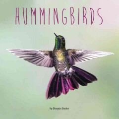 Hummingbirds /  by Bonnie Bader. - by Bonnie Bader.