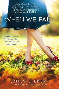 When we fall /  Emily Liebert. - Emily Liebert.