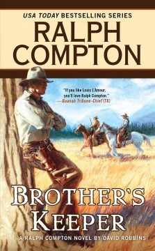 Brother's keeper : a Ralph Compton novel / by David Robbins.