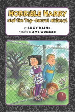 Horrible Harry and the top-secret hideout /  by Suzy Kline ; pictures by Amy Wummer. - by Suzy Kline ; pictures by Amy Wummer.