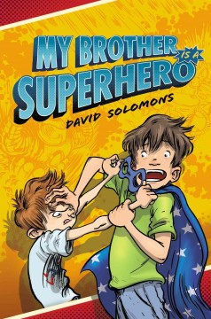 My brother is a superhero /  David Solomons. - David Solomons.