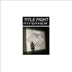 Hyperview /  Title Fight. - Title Fight.