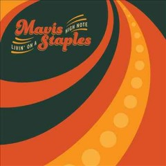 Livin' On a High Note /  Mavis Staples.