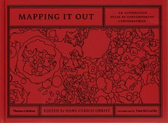 Mapping it out : an alternative atlas of contemporary cartographies.