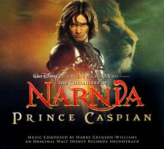 The Chronicles of Narnia : Prince Caspian : an original Walt Disney records soundtrack / music composed by Harry Gregson-Williams. - music composed by Harry Gregson-Williams.