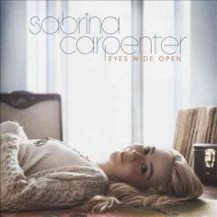 Eyes wide open /  Sabrina Carpenter. - Sabrina Carpenter.