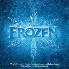 Frozen soundtrack - score, Christophe Beck, songwriters, Kristen Anderson-Lopez, Robert Lopez.