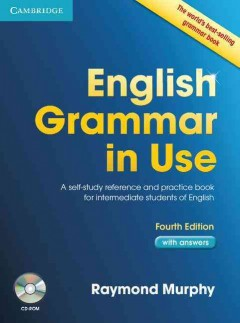 English grammar in use with answers : a self-study reference and practice book for intermediate learners of English / Raymond Murphy.