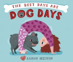 The best days are dog days /  by Aaron Meshon. - by Aaron Meshon.