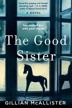 The good sister : a novel / Gillian McAllister. - Gillian McAllister.
