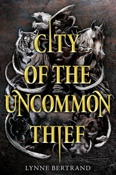 City of the uncommon thief /  by Lynne Bertrand. - by Lynne Bertrand.