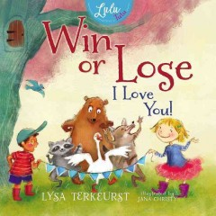 Win or lose, I love you /  Lysa TerKeurst ; illustrated by Jana Christy. - Lysa TerKeurst ; illustrated by Jana Christy.