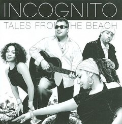 Tales from the beach /  Incognito.