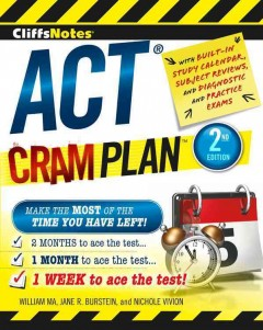 ACT cram plan - William Ma, Jane R. Burstein, and Nichole Vivion.