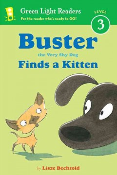 Buster the very shy dog finds a kitten /  by Lisze Bechtold. - by Lisze Bechtold.