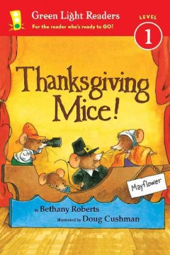 Thanksgiving mice! - by Bethany Roberts; illustrated by Doug Cushman.