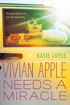 Vivian Apple needs a miracle /  by Katie Coyle. - by Katie Coyle.