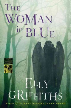 The woman in blue : a Ruth Galloway mystery / Elly Griffiths. - Elly Griffiths.