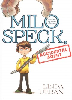 Milo Speck, accidental agent /  Linda Urban ; illustrated by Mariano Epelbaum. - Linda Urban ; illustrated by Mariano Epelbaum.