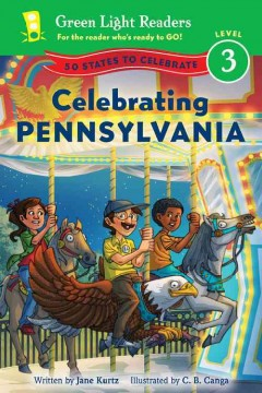 Celebrating Pennsylvania /  written by Jane Kurtz ; illustrated by C.B. Canga. - written by Jane Kurtz ; illustrated by C.B. Canga.