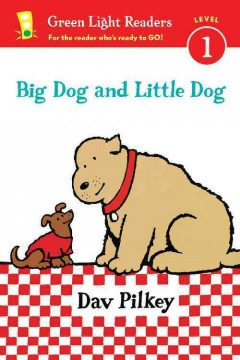 Big Dog and Little Dog /  Dav Pilkey. - Dav Pilkey.