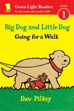 Big Dog and Little Dog going for a walk /  Dav Pilkey. - Dav Pilkey.