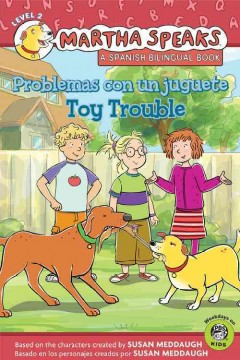 Toy trouble = Problemas con un juguete / written by / escrito por Karen Barrs ; translated by / traducido al español por Carlos E. Calvo. - written by / escrito por Karen Barrs ; translated by / traducido al español por Carlos E. Calvo.