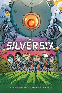 The Silver Six /  by A.J. Lieberman & Darren Rawlings. - by A.J. Lieberman & Darren Rawlings.