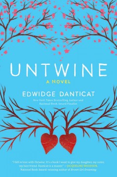 Untwine : a novel / Edwidge Danticat. - Edwidge Danticat.
