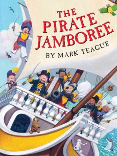 The pirate jamboree /  by Mark Teague. - by Mark Teague.