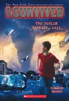 I survived the Joplin tornado, 2011 /  by Lauren Tarshis ; illustrated by Scott Dawson. - by Lauren Tarshis ; illustrated by Scott Dawson.