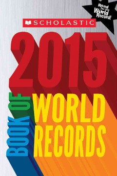Scholastic 2015 book of world records - by Jenifer Corr Morse.
