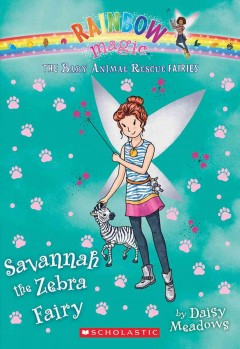 Savannah the zebra fairy /  by Daisy Meadows. - by Daisy Meadows.