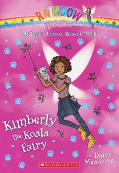 Kimberly the koala fairy /  by Daisy Meadows. - by Daisy Meadows.