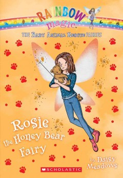 Rosie the honey bear fairy /  by Daisy Meadows. - by Daisy Meadows.