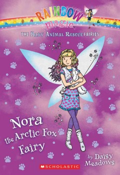 Nora the arctic fox fairy /  by Daisy Meadows. - by Daisy Meadows.